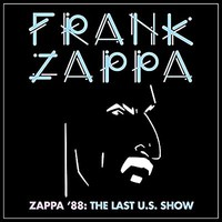 Zappa, Frank: Zappa '88: The Last U.S. Show