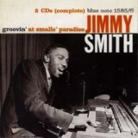 Smith, Jimmy: Groovin at Smalls paradise