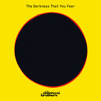 Chemical Brothers: The Darkness That You Fear