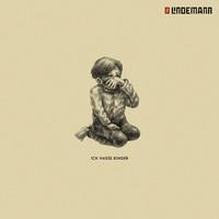 Lindemann, Till: Ich Hasse Kinder