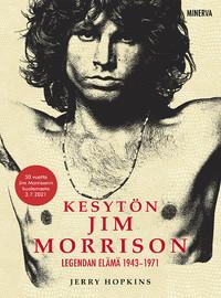 Morrison, Jim: Kesytön Jim Morrison - Legendan elämä 1943–1971