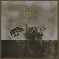 Paradise Lost : At the Mill