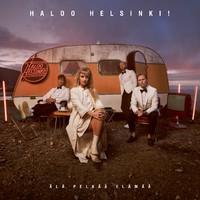 Haloo Helsinki: Älä pelkää elämää