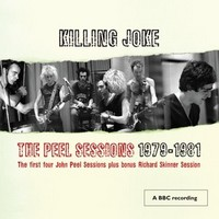 Killing Joke : The Peel sessions 1979-1981