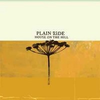 Plain Ride : House on the hill