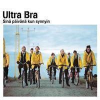 Ultra Bra: Sinä päivänä kun synnyin