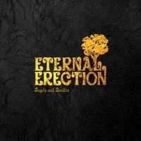 Eternal Erection : Angels and bandits