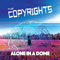 Copyrights: Alone In a Dome