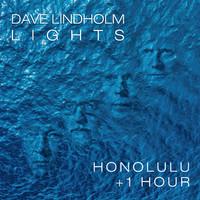 Lindholm, Dave: Honolulu + 1 Hour