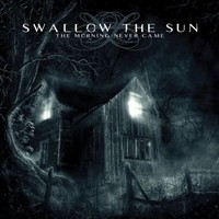 Swallow The Sun : Morning Never Came