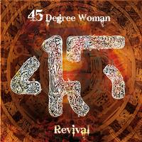 45 Degree Woman : Revival