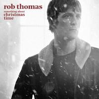 Thomas, Rob: Something about christmas time