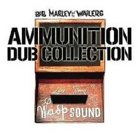 Marley, Bob : Ammunition Dub Collection