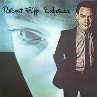 Fripp, Robert: Exposure
