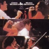 Buarque, Chico & Bethania, Maria: Ao vivo