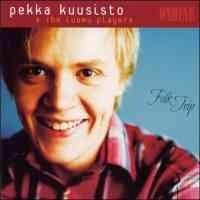 Kuusisto, Pekka & The Luomu Players: Folk Trip