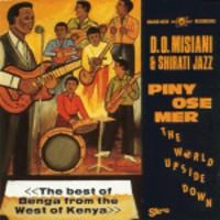 D.O. Misiani & Shirati Jazz: Piny ose mer - The world upside down