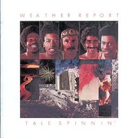 Weather Report : Tale Spinnin'