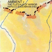 Eno, Brian: Ambient 2 - The plateaux of mirror