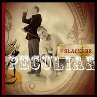 Slackers: Peculiar