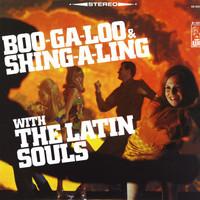 Latin Souls: Boo-Ga-Loo & Shing-A-Ling