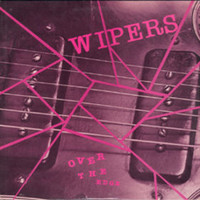 Wipers: Over The Edge