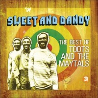 Toots and The Maytals : Sweet and dandy - the best of
