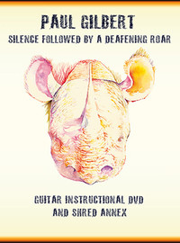 Gilbert, Paul: Silence followed by a deafening roar - Guitar instructional DVD and shred annex