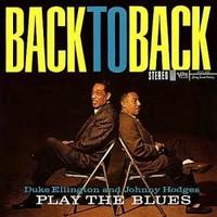 Ellington, Duke: Back to back: Duke Ellington and Johnny Hodges play the blues