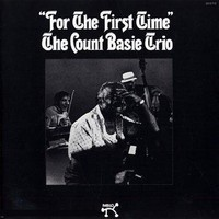 Count Basie Trio: For the first time
