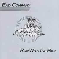 Bad Company : Run With The Pack