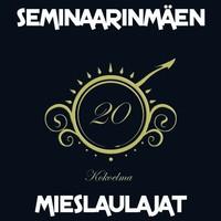 Seminaarinmäen Mieslaulajat: 20 - kokoelma
