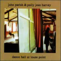 Harvey, PJ / Parish, John : Dance hall at louse point
