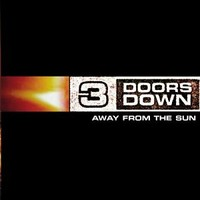 3 Doors Down : Away from the sun