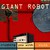 Giant Robot : Crushing you with style - 2LP